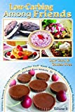 img - for Low Carb-ing Among Friends Volume 3: 100% Gluten-free, Low-carb, Atkins-friendly, Wheat-free, Sugar-Free, Recipes, Diet, Cookbook VOL-3 book / textbook / text book