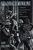 img - for Shadrach Minkins: From Fugitive Slave to Citizen by Gary L. Collison (1997-02-15) book / textbook / text book
