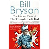 The Life And Times Of The Thunderbolt Kidby Bill Bryson
