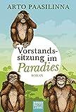 Vorstandssitzung im Paradies: Roman (BLT. Bastei Lübbe Taschenbücher)