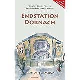 """Endstation Dornach: Das sechste Evangeliumvon """"Christian Grauer"""""""