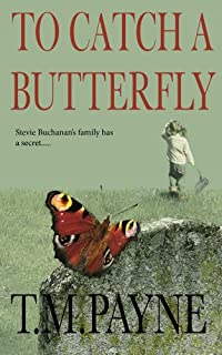 To Catch A Butterfly by T. M. Payne ebook deal