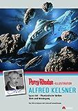 PERRY RHODAN-Illustrator Alfred Kelsner. Space Art - Phantastische Welten: Space Art - Phantastische Welten, Werk und Werdegang