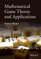 Mathematical Game Theory and Applications Front Cover