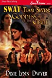 SWAT Team Seven: Goddess of the Circle [The Men of Five-O 5] (Siren Publishing LoveXtreme Forever)