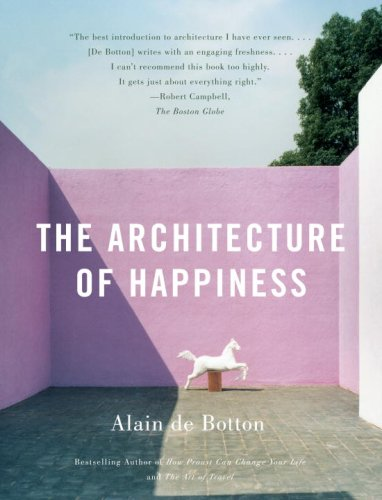 The Architecture of Happiness, Alain De Botton