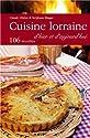 Cuisine lorraine d'hier et d'aujourd'hui : 106 recettes