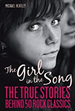 The Girl in the Song: The Stories Behind 50 Rock Classics