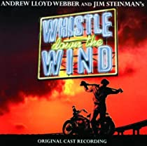 Whistle Down the Wind the Original Stage Cast