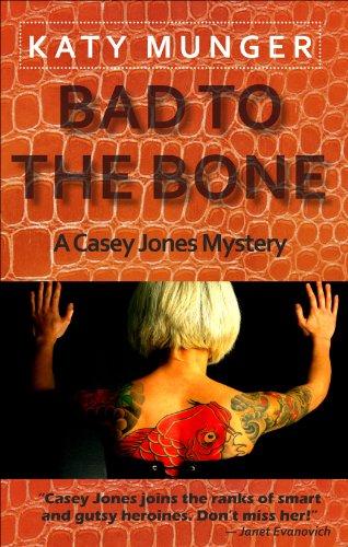 Bad To The Bone (Casey Jones mystery series)