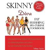 Skinny Diva Fat Flushing Spa Cuisine Cookbook ~ Tiffany Taylor