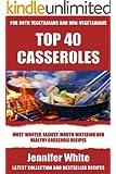 Top 40 Casserole Recipes For Vegan and Non-Vegan (English Edition)