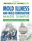 Mold Illness and Mold Remediation Made Simple (Discount Black & White Edition): Removing Mold Toxins from Bodies and Sick Buildings - 0979024900