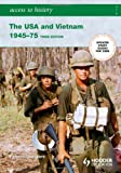 Access to History: The USA and Vietnam 1945-75 3rd Edition Vivienne Sanders