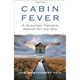 Cabin Fever: A Suburban Father's Search for the Wild