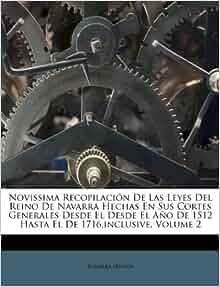 Novissima recopilaci 243 n de las leyes del reino de navarra hechas en