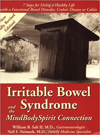 Irritable Bowel Syndrome & the MindBodySpirit Connection: 7 Steps for Living a Healthy Life with a Functional Bowel Disorder, Crohn's Disease, or Colitis (Mind-Body-Spirit Connection Series.)