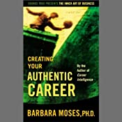 Creating Your Authentic Career | [Barbara Moses]
