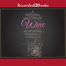 A Natural History of Wine | Livre audio Auteur(s) : Ian Tattersall, Rob DeSalle Narrateur(s) : Kevin R. Free