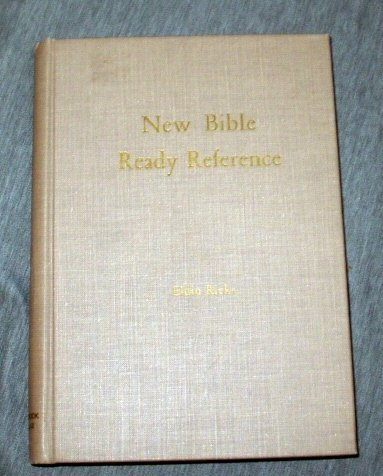 Image for New Bible ready reference: A compilation of useful Bible passages for Latter-day Saint missionaries, teachers and students