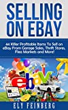 Selling on eBay: 44 Killer Profitable Items To Sell on eBay From Garage Sales, Thrift Stores, Flea Markets and More! (selling on ebay, ebay, ebay selling, ...  ebay marketing, ebay selling made easy,)