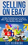 Selling on eBay: 44 Killer Profitable...