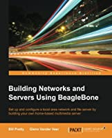 Building Network and Servers Using Beaglebone Front Cover