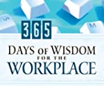 365 Days of Wisdom for the Workplace...