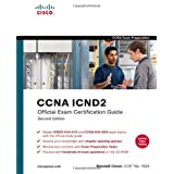 CCNA Official Exam Certification Library (Exam 640-802), Third Edition (Containing ICND1 and ICND2 Second Edition Exam Certification Guides) ~ Wendell Odom