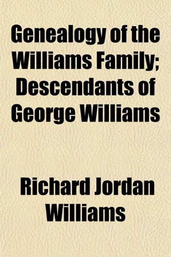 Genealogy of the Williams Family; Descendants of George Williams