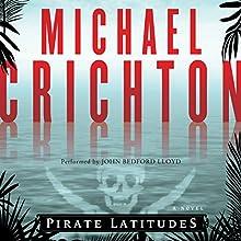 Pirate Latitudes   Livre audio Auteur(s) : Michael Crichton Narrateur(s) : John Bedford Lloyd