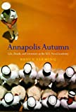 Annapolis Autumn: Life, Death, And Literature At The U.S. Naval Academy