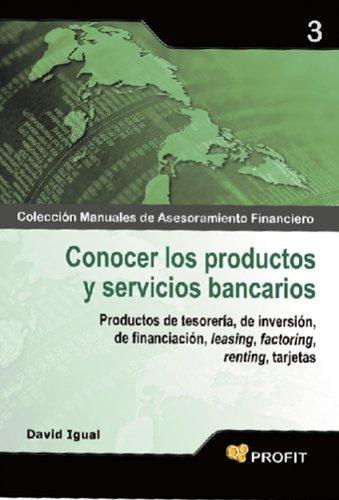 Conocer los productos y servicios bancarios (Colección Manuales de Asesoramiento Financiero nº 3)