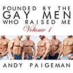 Pounded by the Gay Men Who Raised Me: Volume 1 | Andy Paigeman