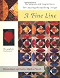 A Fine Line : Techniques and Inspirations for Creating the Quilting Design