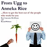 From Ugg to Anneka Rice: How to Get the Very Best Out of the People Who Work for You | Russell Webster,Brett Lancaster