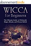 Wicca for Beginners: The Ultimate Gui...