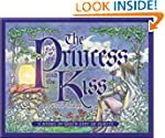 The Princess and the Kiss: A Story of...