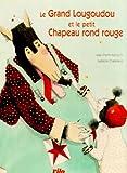echange, troc Jean-Pierre Kerloc'h, Isabelle Chatellard - Le Grand Lougoudou et le Petit Chapeau rond rouge