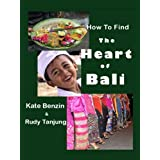 How To Find The Heart Of Bali ~ Kate Benzin