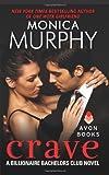 Crave: A Billionaire Bachelors Club Novel (0062289357) by Murphy, Monica
