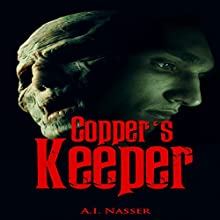 Copper's Keeper: Slaughter Series, Book 3 Audiobook by A.I. Nasser Narrated by Jake Urry