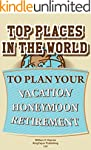 TOP PLACES IN THE WORLD TO PLAN YOUR...