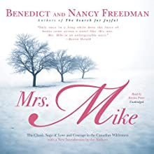 Mrs. Mike (       UNABRIDGED) by Benedict Freedman, Nancy Freedman Narrated by Kirsten Potter