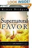 Supernatural Favor: Living in God's Abundant Supply
