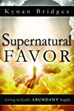 img - for Supernatural Favor: Living in God's Abundant Supply book / textbook / text book