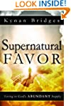 Supernatural Favor: Living in God's A...
