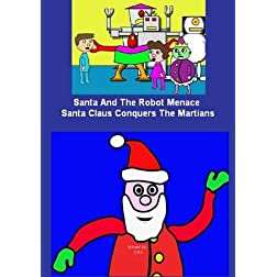Santa And The Robot Menace / Santa Claus Conquers The Martians