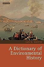 Dictionary of Environmental History A Environmental History and Global Change
