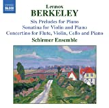 Lennox Berkeley: Six Preludes; Sonatina; Concertino